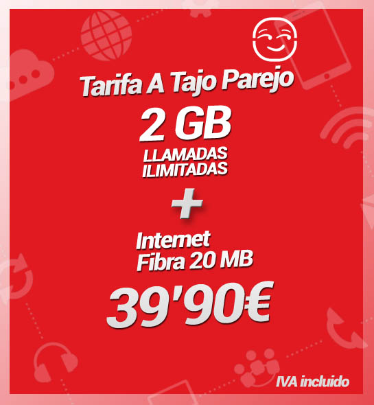 Internet Fibra 20MB + Tarifa A Tajo Parejo